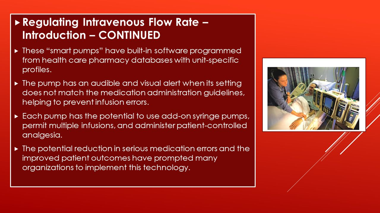Regulating Intravenous Flow Rate – Introduction – CONTINUED