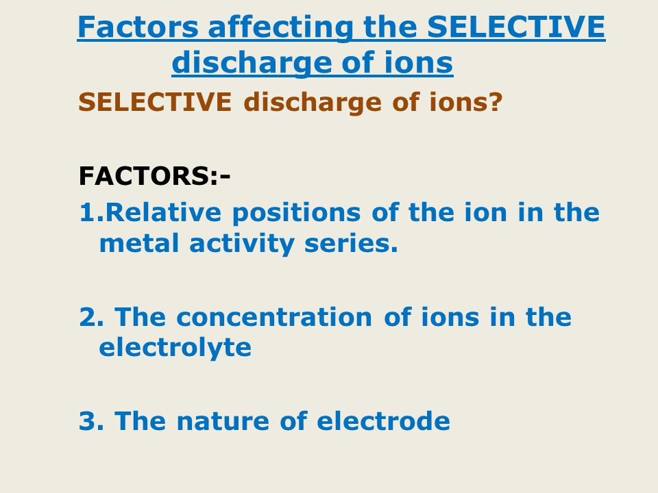 Factors affecting the SELECTIVE discharge of ions