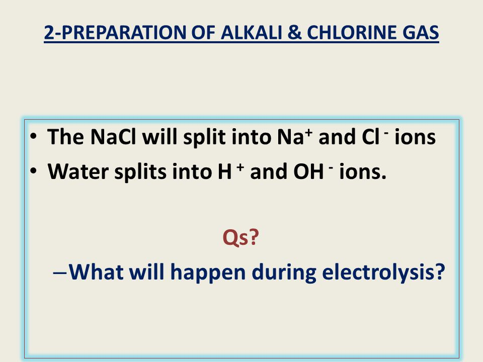 2-PREPARATION OF ALKALI & CHLORINE GAS