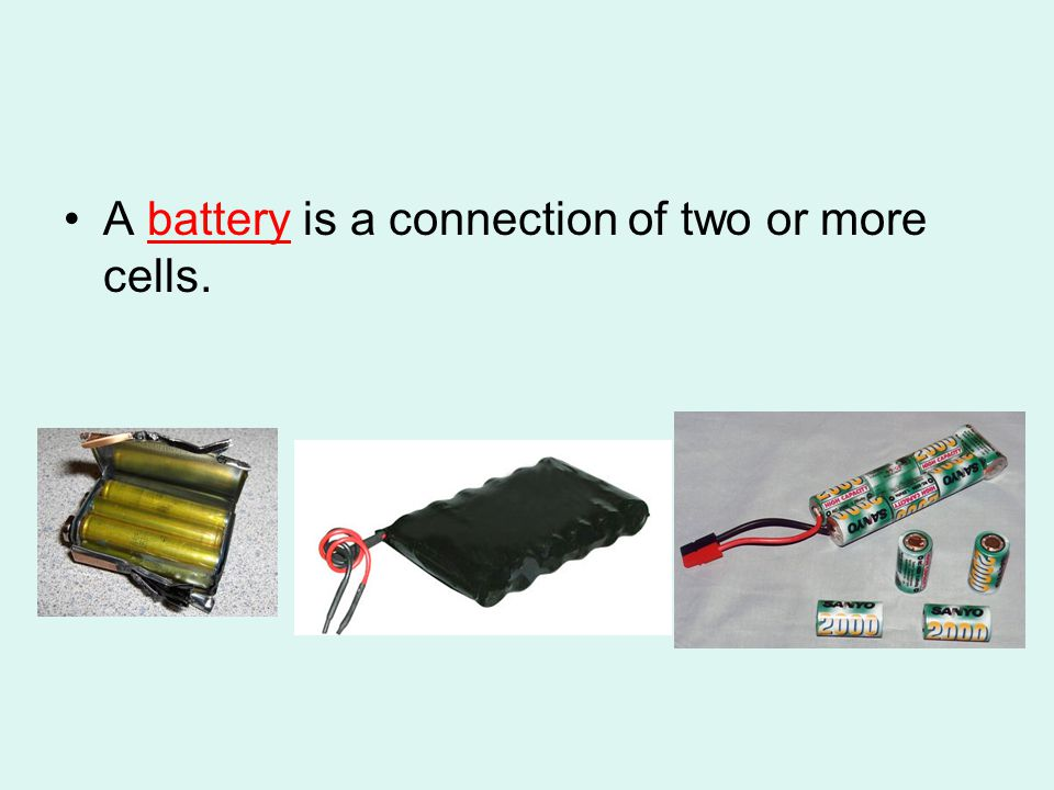 A battery is a connection of two or more cells.