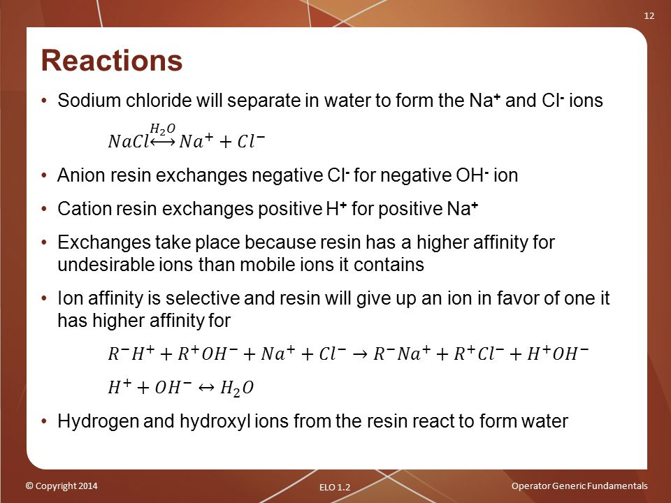 Reactions Sodium chloride will separate in water to form the Na+ and Cl- ions. 𝑁𝑎𝐶𝑙 𝐻 2 𝑂 𝑁 𝑎 + +𝐶 𝑙 −