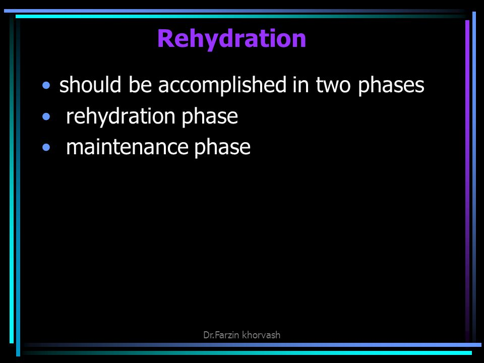 Rehydration should be accomplished in two phases rehydration phase
