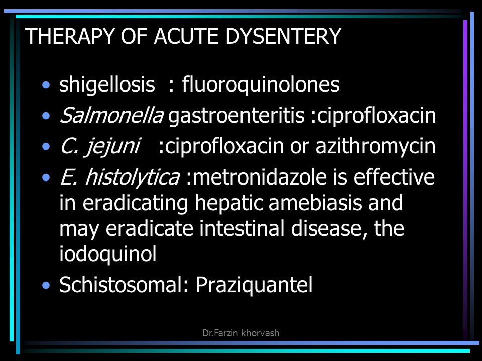 THERAPY OF ACUTE DYSENTERY