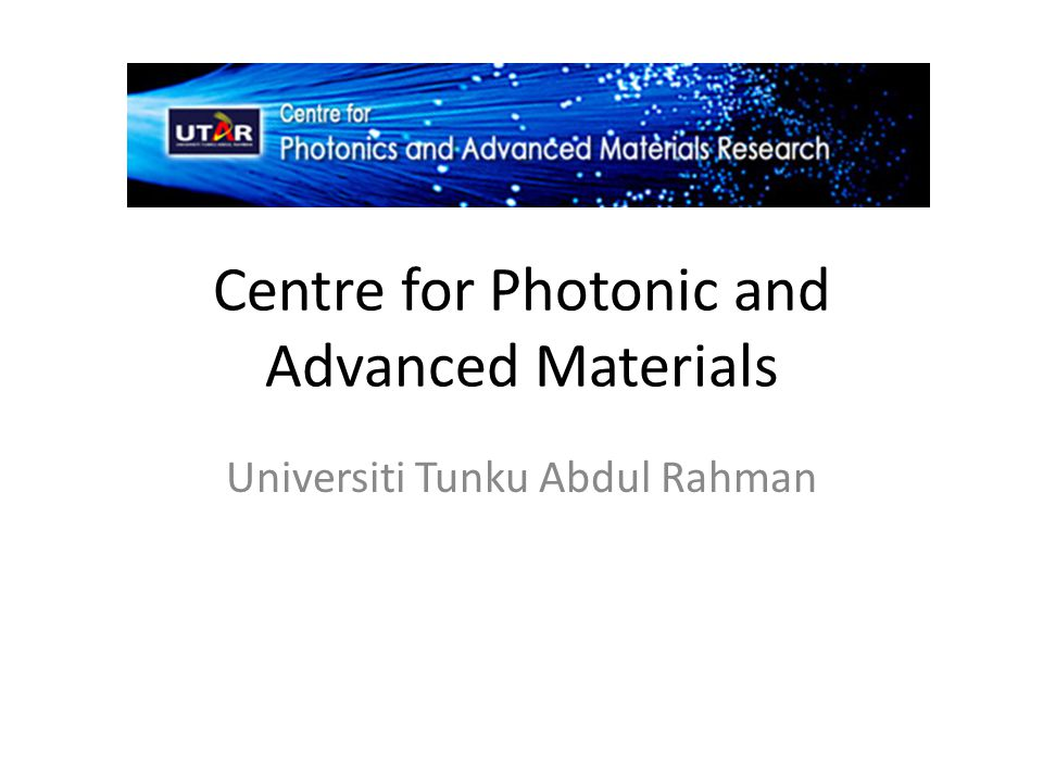 Centre for Photonic and Advanced Materials