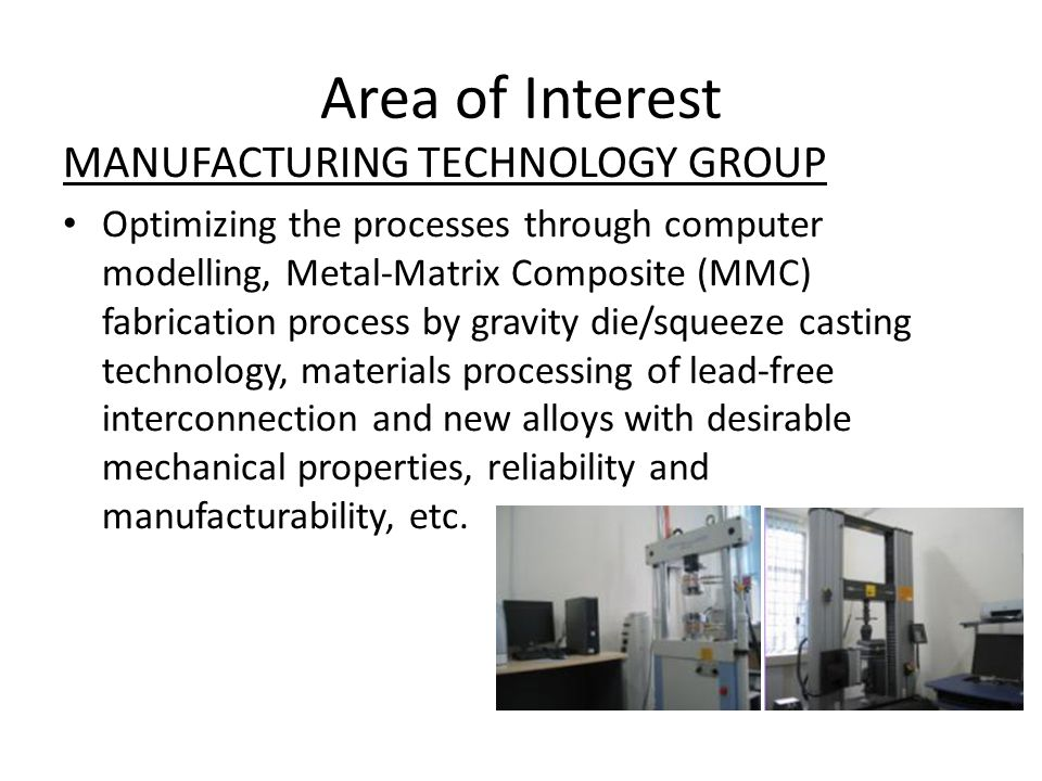 Area of Interest MANUFACTURING TECHNOLOGY GROUP