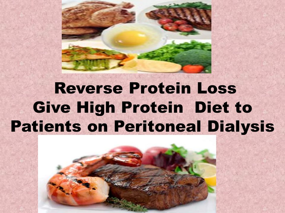 Reverse Protein Loss Give High Protein Diet to Patients on Peritoneal Dialysis