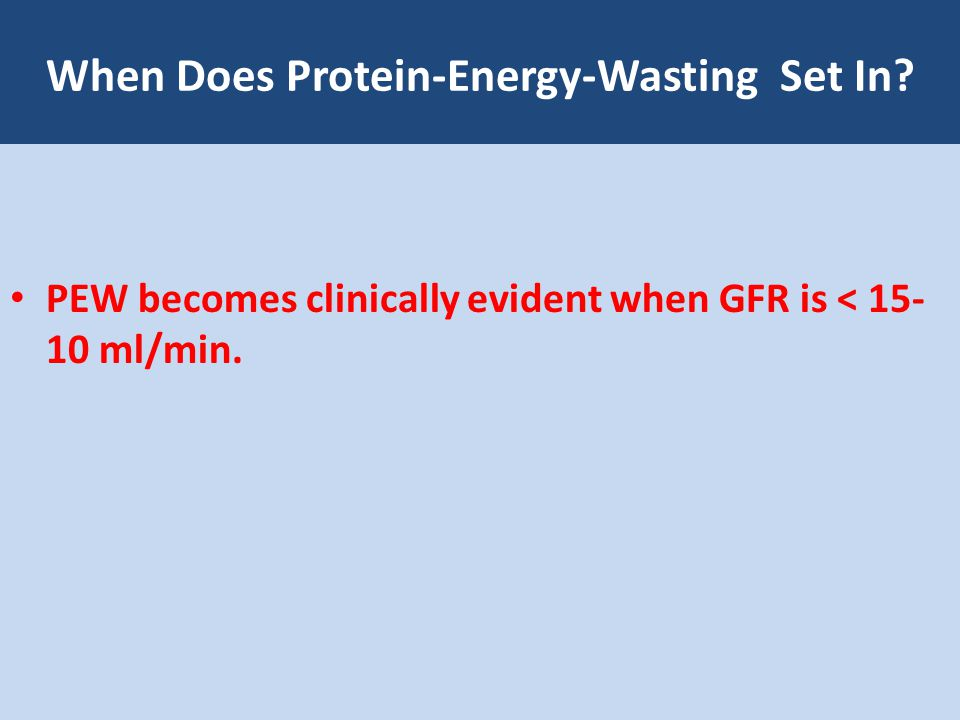 When Does Protein-Energy-Wasting Set In