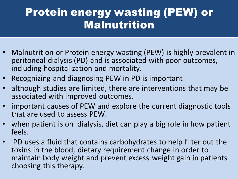 Protein energy wasting (PEW) or Malnutrition