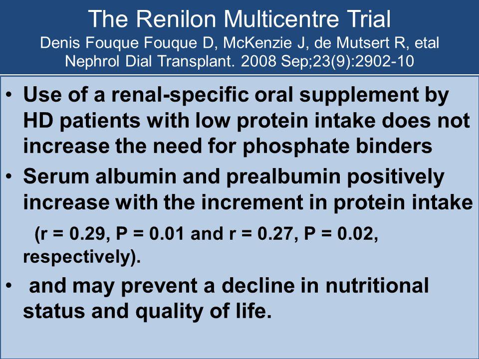 The Renilon Multicentre Trial Denis Fouque Fouque D, McKenzie J, de Mutsert R, etal Nephrol Dial Transplant. 2008 Sep;23(9):2902-10