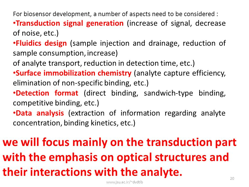 For biosensor development, a number of aspects need to be considered :