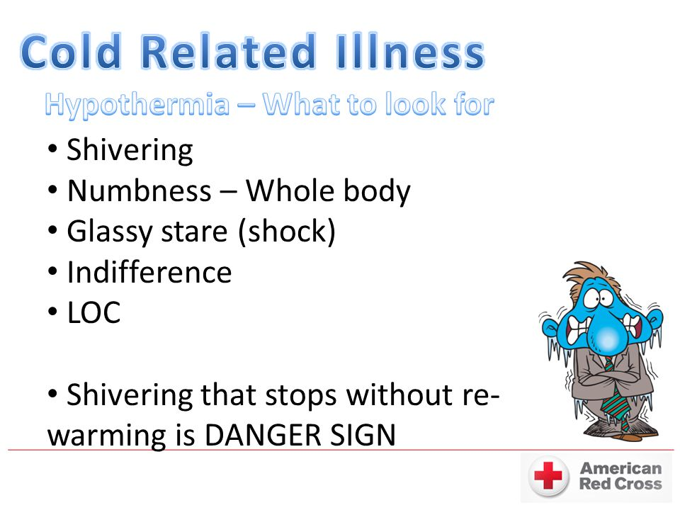 Cold Related Illness Hypothermia – What to look for Shivering