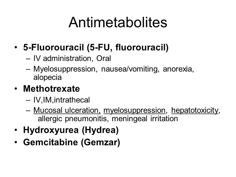 Antimetabolites 5-Fluorouracil (5-FU, fluorouracil) Methotrexate