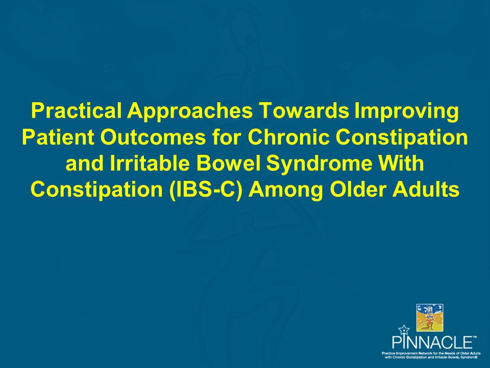 Practical Approaches Towards Improving Patient Outcomes for Chronic Constipation and Irritable Bowel Syndrome With Constipation (IBS-C) Among Older Adults