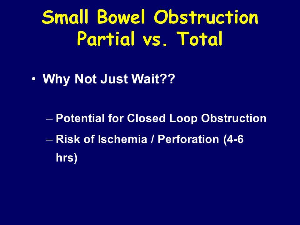 Small Bowel Obstruction Partial vs. Total