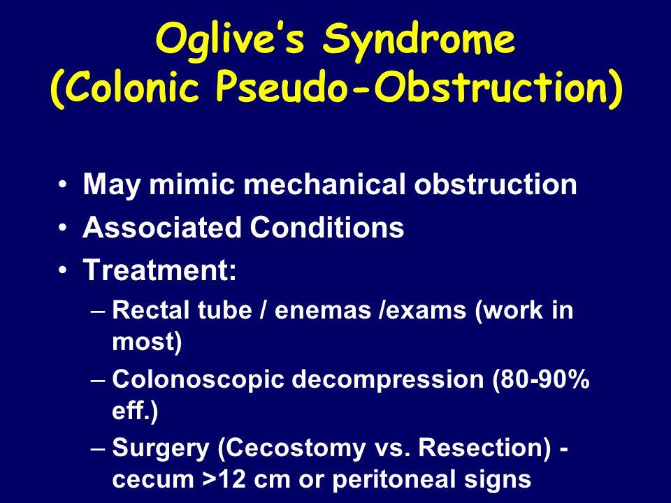 Oglive's Syndrome (Colonic Pseudo-Obstruction)