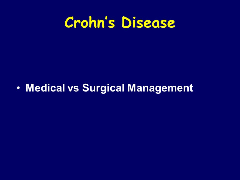 Crohn's Disease Medical vs Surgical Management