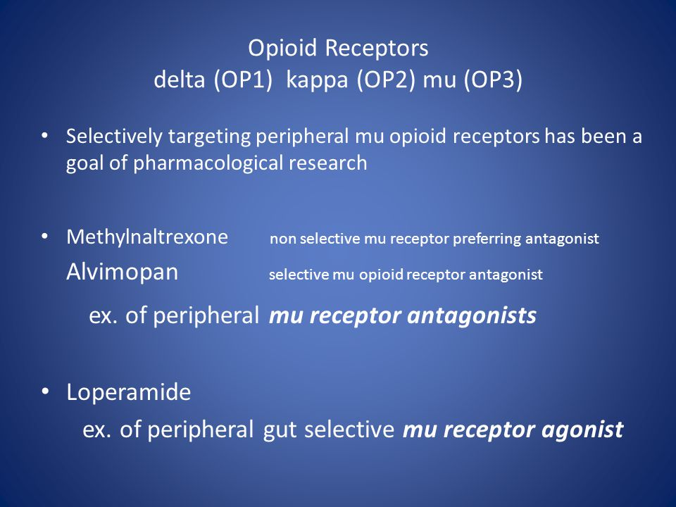 Opioid Receptors delta (OP1) kappa (OP2) mu (OP3)