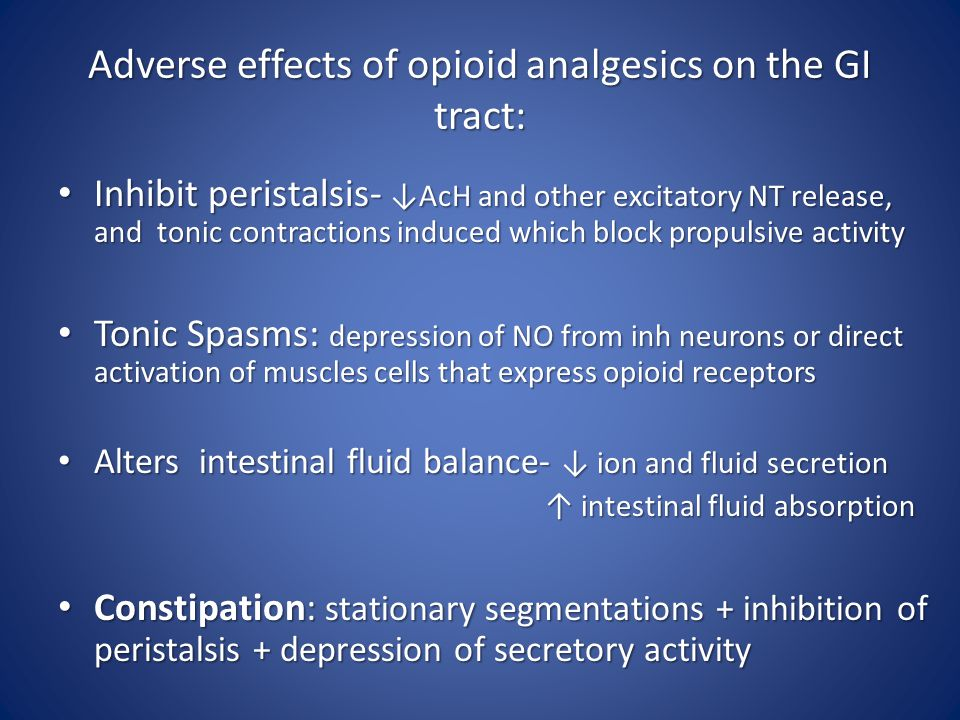 Adverse effects of opioid analgesics on the GI tract:
