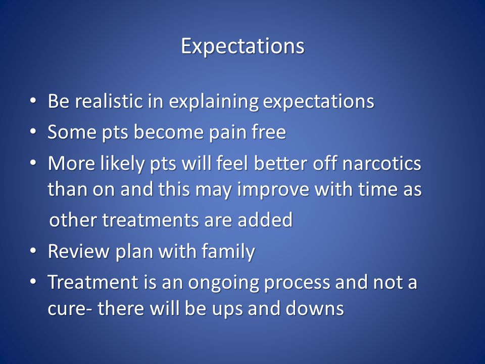 Expectations Be realistic in explaining expectations
