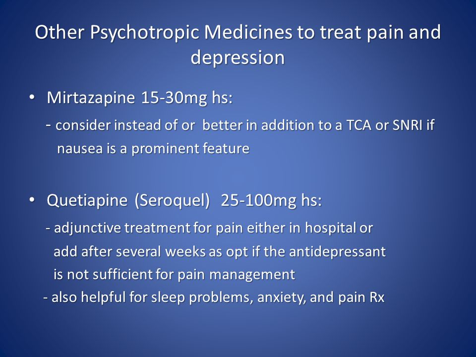 Other Psychotropic Medicines to treat pain and depression