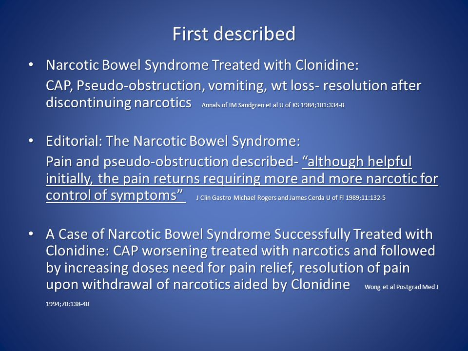First described Narcotic Bowel Syndrome Treated with Clonidine: