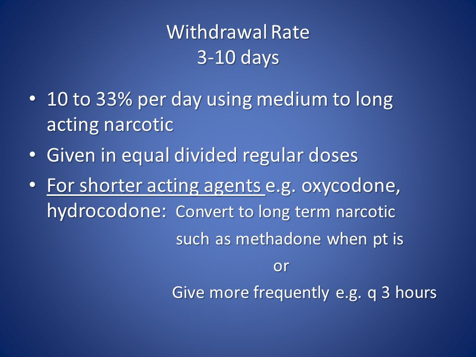 10 to 33% per day using medium to long acting narcotic