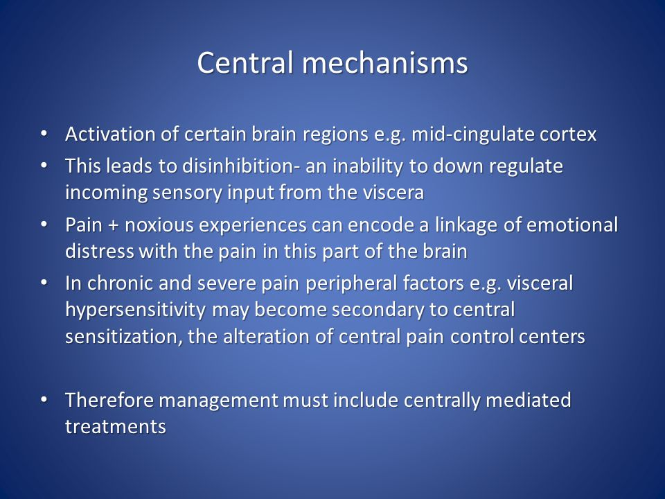 Central mechanisms Activation of certain brain regions e.g. mid-cingulate cortex.