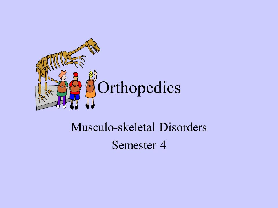Musculo-skeletal Disorders Semester 4
