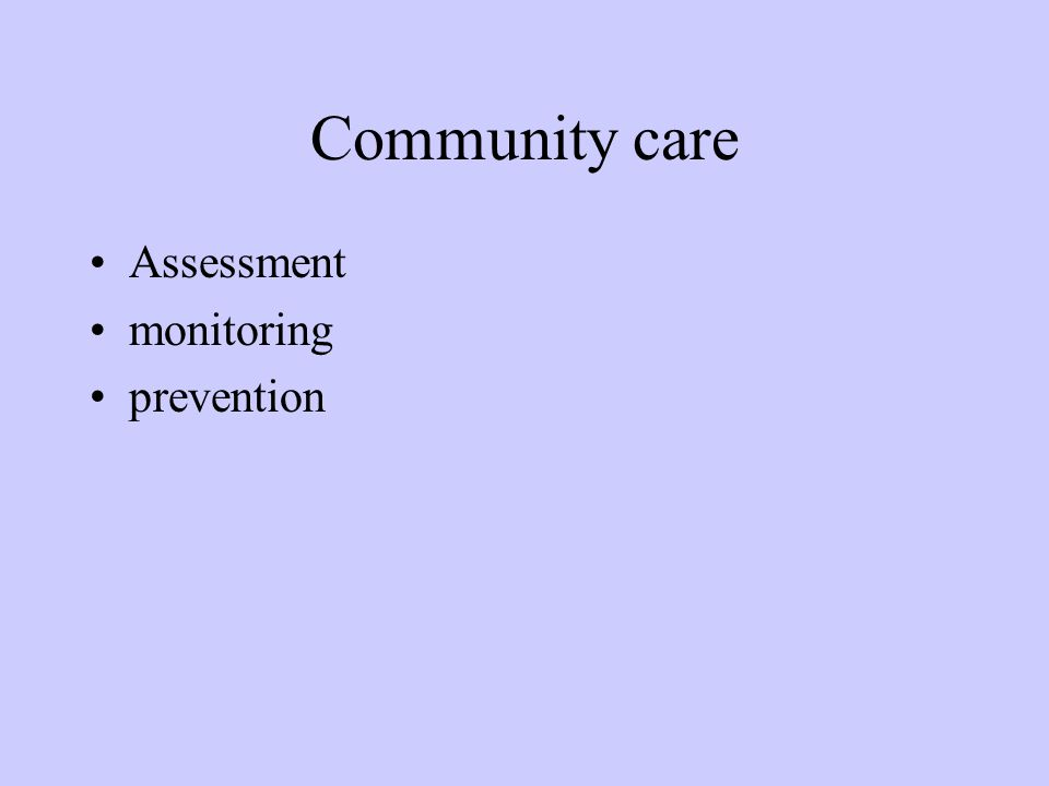 Community care Assessment monitoring prevention