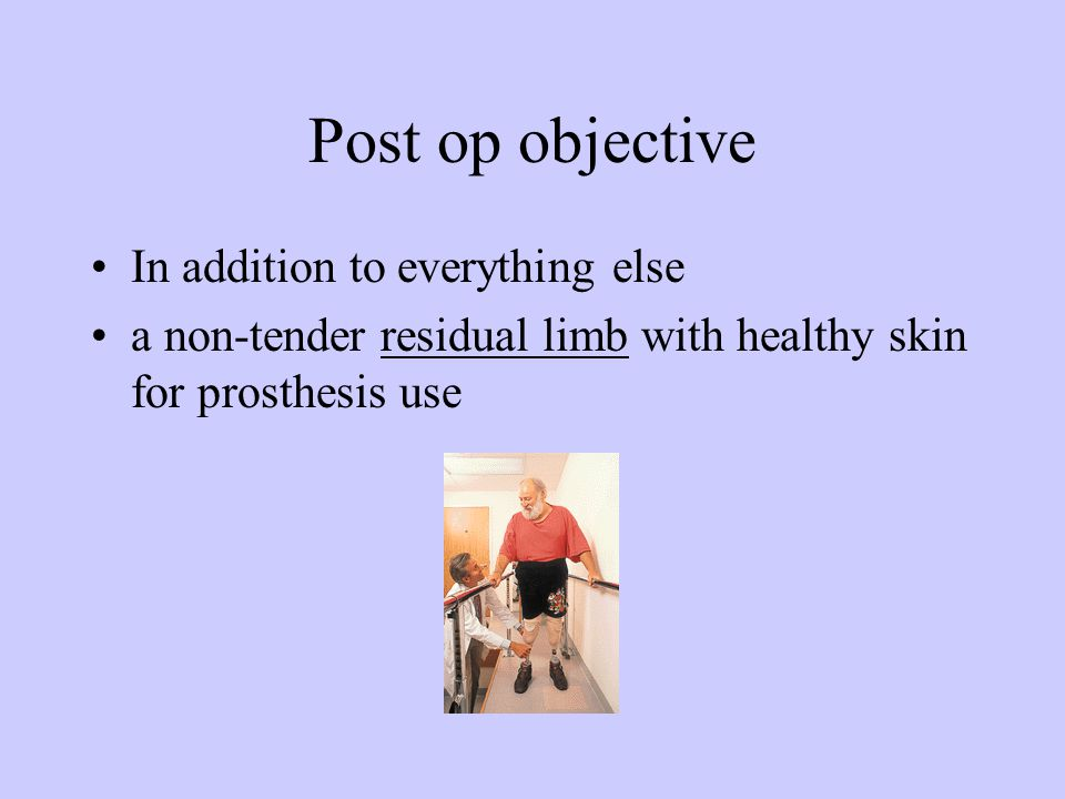 Post op objective In addition to everything else