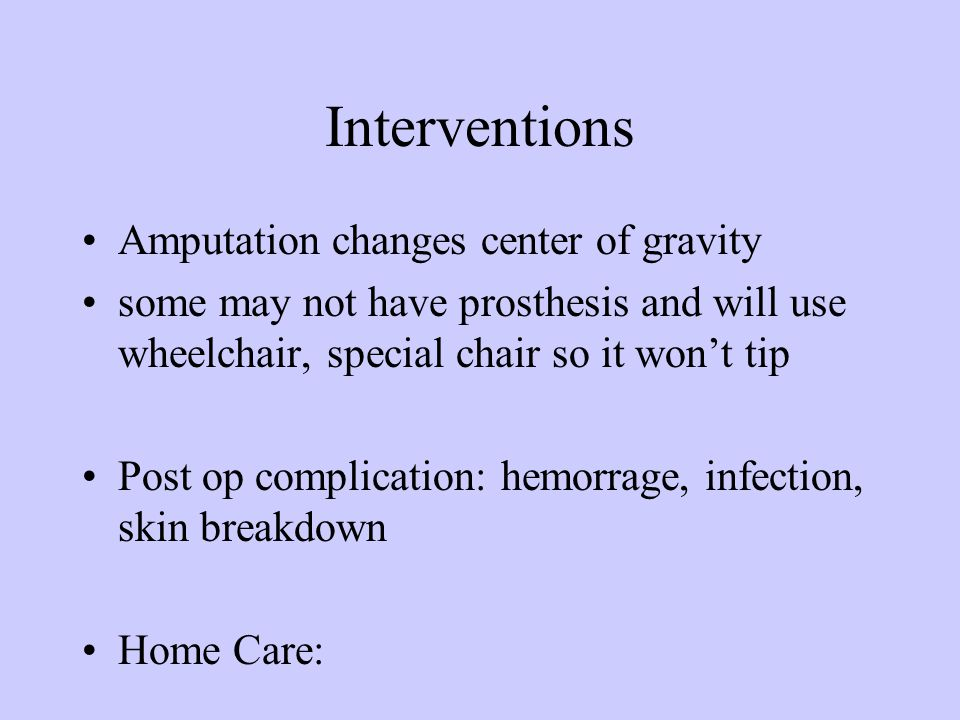 Interventions Amputation changes center of gravity
