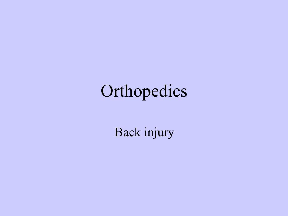 Orthopedics Back injury
