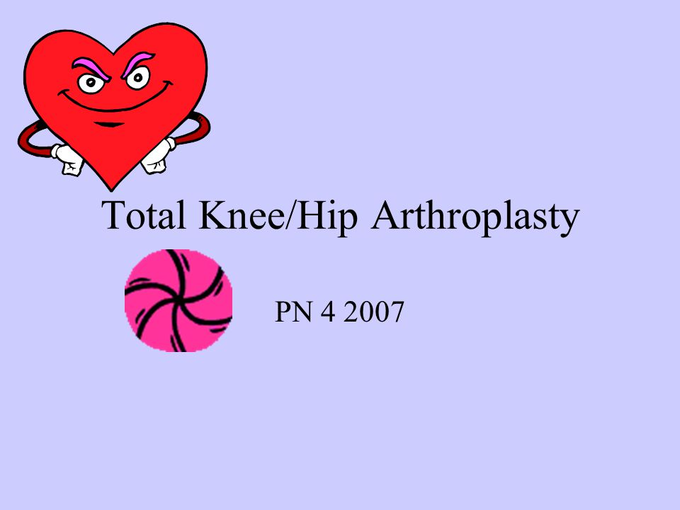 Total Knee/Hip Arthroplasty