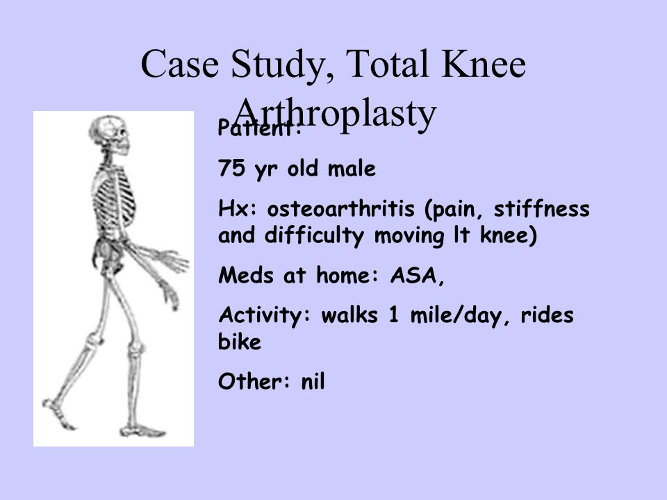 Case Study, Total Knee Arthroplasty