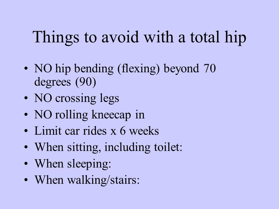 Things to avoid with a total hip