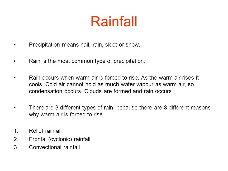 Rainfall Precipitation means hail, rain, sleet or snow.