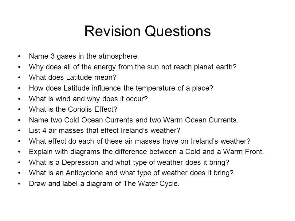 Revision Questions Name 3 gases in the atmosphere.