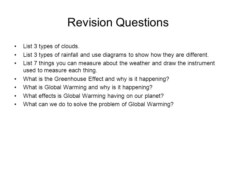 Revision Questions List 3 types of clouds.