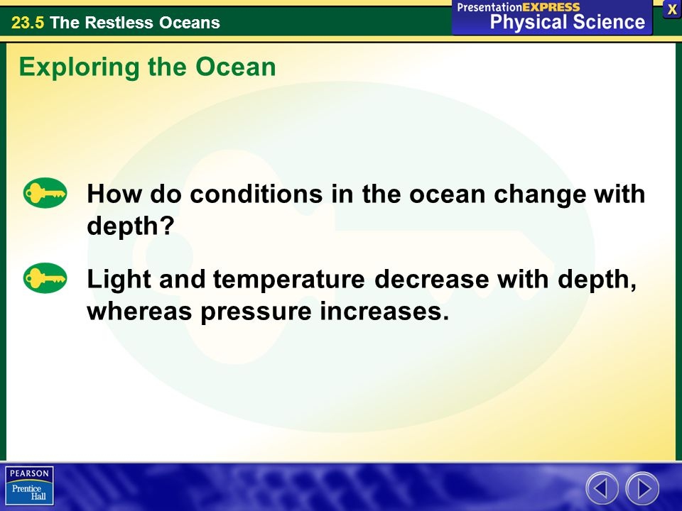Exploring the Ocean How do conditions in the ocean change with depth.