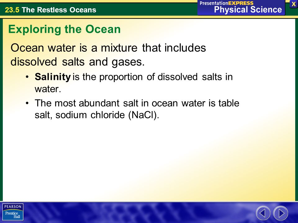 Ocean water is a mixture that includes dissolved salts and gases.