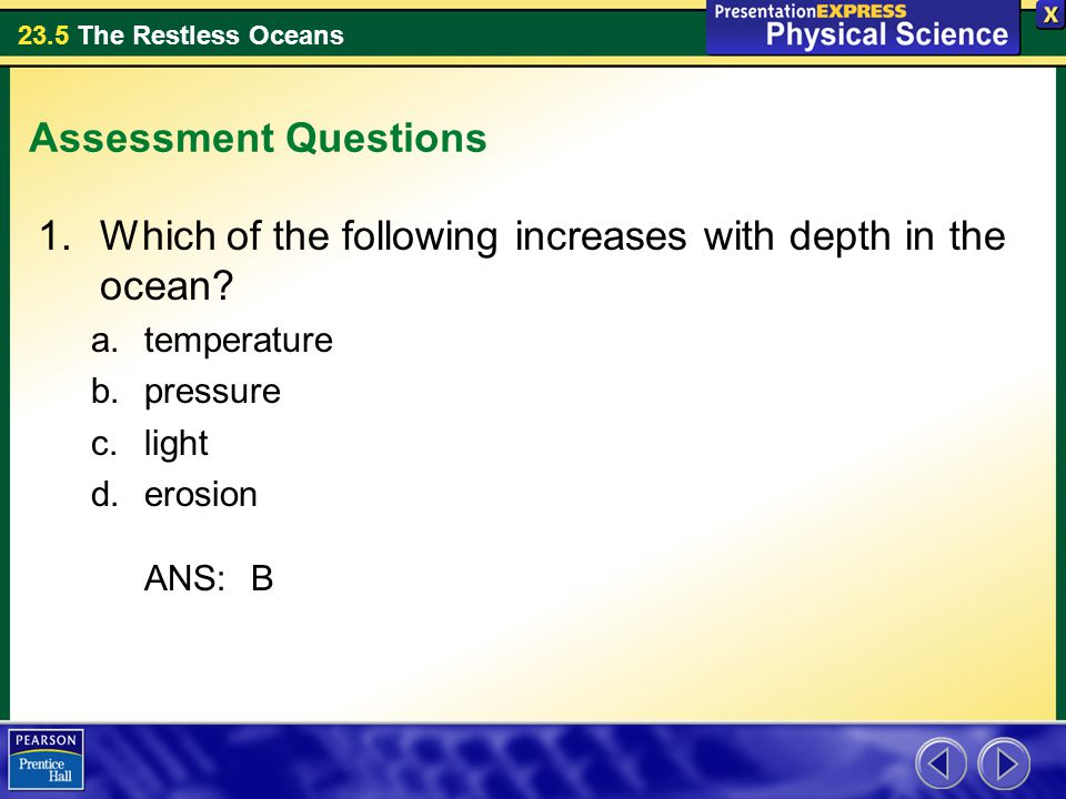 Which of the following increases with depth in the ocean