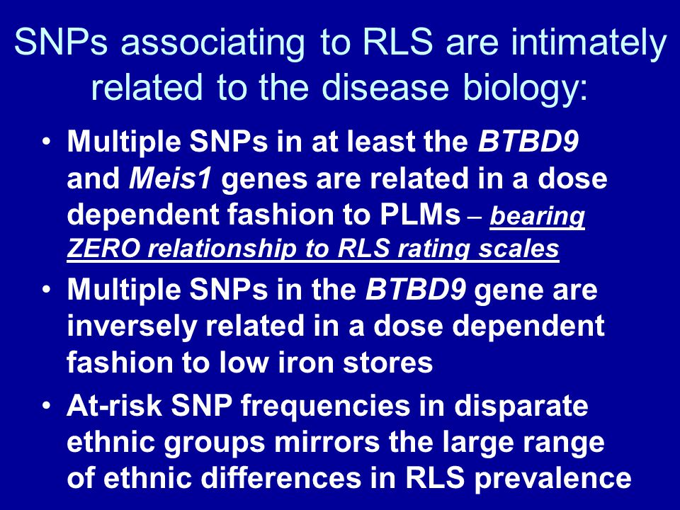 SNPs associating to RLS are intimately related to the disease biology: