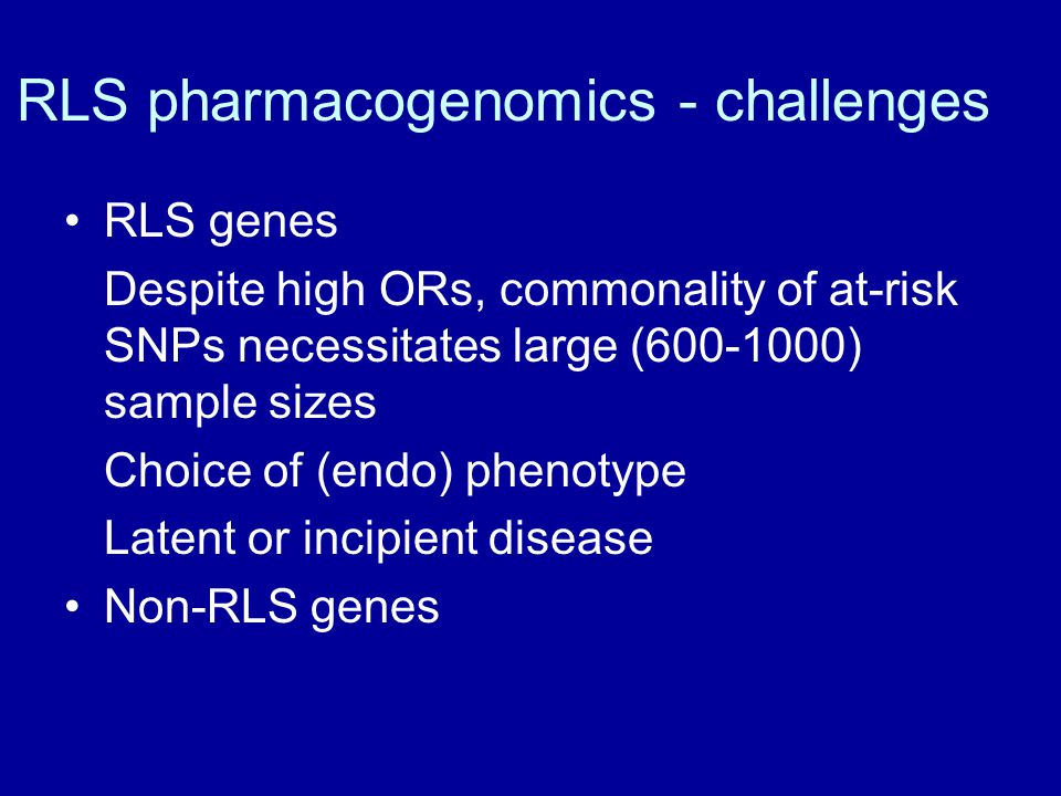 RLS pharmacogenomics - challenges