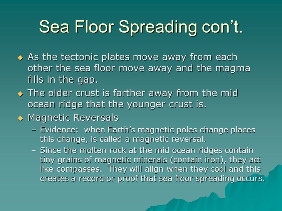 Sea Floor Spreading con't.