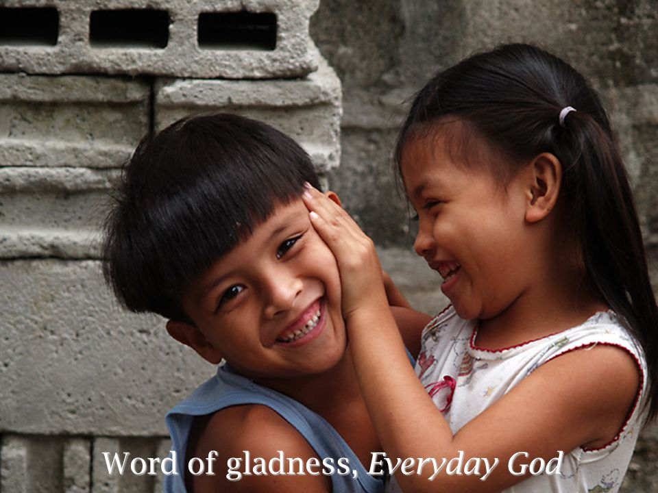 Word of gladness, Everyday God