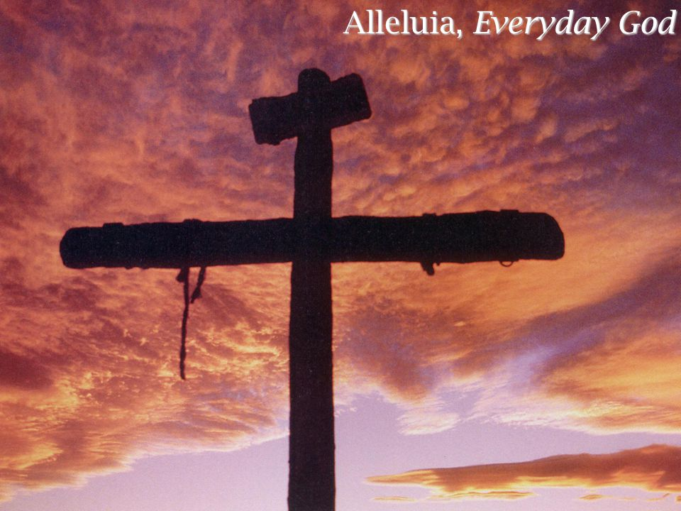 Alleluia, Everyday God