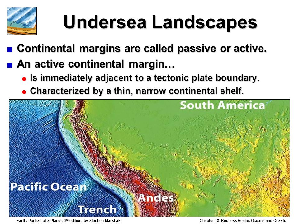 Undersea Landscapes Continental margins are called passive or active.