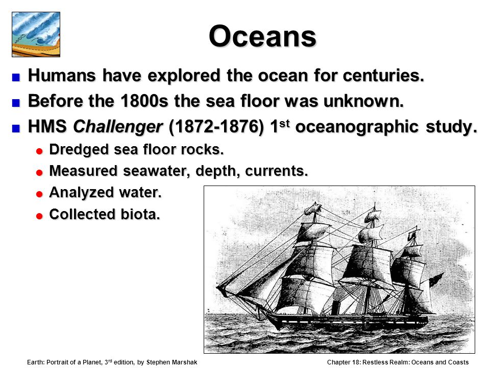 Oceans Humans have explored the ocean for centuries.