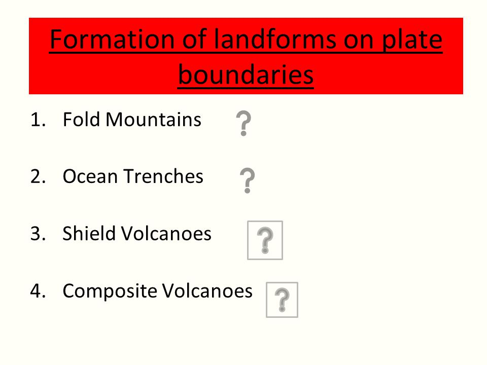 Formation of landforms on plate boundaries