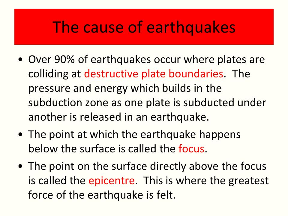 The cause of earthquakes